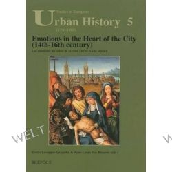 Emotions in the Heart of the City (14th-16th Century) / Les Emotions Au Coeur de La Ville (Xive-Xvie Siecle), Les Emotions Au Coeur de La Ville (Xive-Xvie Siecle) by A -L Van Bruaene, 9782 Po angielsku