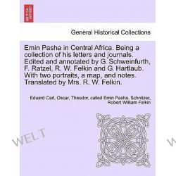 Emin Pasha in Central Africa. Being a Collection of His Letters and Journals. Edited and Annotated by G. Schweinfurth, F Po angielsku
