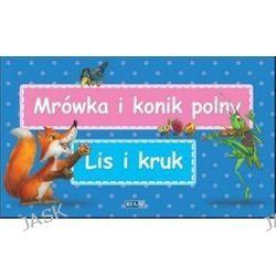 Bajki Ezopa. Mrówka i konik polny. Lis i kruk - Julia Konkołowicz-Pniewska