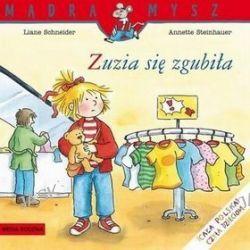 Zuzia się zgubiła - Liane Schneider