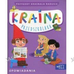Kraina przedszkolaka. Przygody Krasnala Radusia. Opowiadania - Beata Szurowska