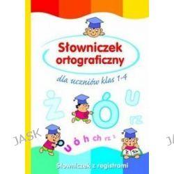 Słowniczek ortograficzny dla uczniów klas 1-4 - Anna Wiśniewska