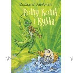 Polny Konik i Rybka - Ryszard Jabłoński