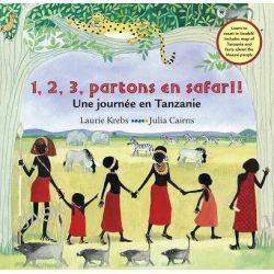 1, 2, 3, Partons En Safari!, Une Journee En Tanzanie by Laurie Krebs, 9781782851417.