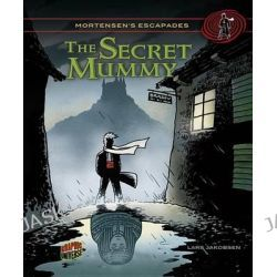 #04 the Secret Mummy, Mortensen's Escapades by Lars Jakobsen, 9781467707305.