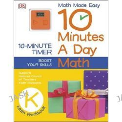 10 Minutes a Day, Math, Kindergarten by DK Publishing, 9781465402325. Po angielsku