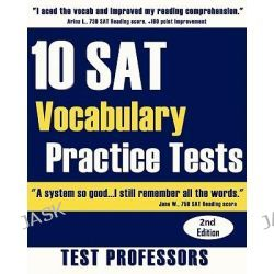 10 SAT Vocabulary Practice Tests by Paul G Simpson, IV, 9780979678684. Po angielsku