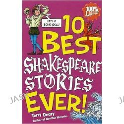 10 Best Shakespeare Stories Ever, 10 Best Ever by Terry Deary, 9781407108193. Po angielsku