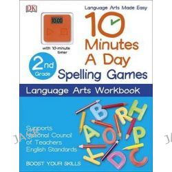 10 Minutes a Day, Spelling Games, Second Grade by DK Publishing, 9781465434388. Po angielsku