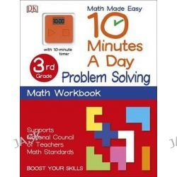 10 Minutes a Day, Problem Solving, Third Grade by DK Publishing, 9781465434401. Po angielsku
