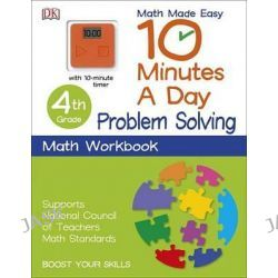 10 Minutes a Day, Problem Solving, Fourth Grade by DK Publishing, 9781465434418. Po angielsku