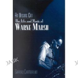 An Unsung Cat, The Life and Music of Warne Marsh by Safford Chamberlain, 9780810853508. Po angielsku