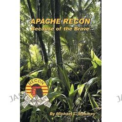 Apache Recon, Because of the Brave by Michael L. Moomey, 9781449082918. Po angielsku