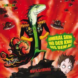 Hörbuch: Admiral Skink und der Knall aus dem All  von Mark Griffiths