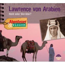 Hörbuch: Abenteuer & Wissen. Lawrence von Arabien  von Robert Steudtner