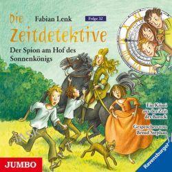 Hörbuch: Die Zeitdetektive 32. Der Spion am Hof des Sonnenkönigs  von Fabian Lenk