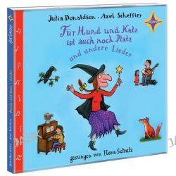 Hörbuch: Für Hund und Katz ist auch noch Platz und andere Lieder  von Julia Donaldson,Axel Scheffler