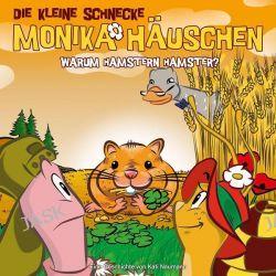 Hörbuch: Die kleine Schnecke Monika Häuschen 37: Warum hamstern Hamster?  von Kati Naumann