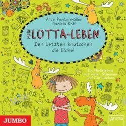 Hörbuch: Mein Lotta-Leben 06 - Den Letzten knutschen die Elche!  von Alice Pantermüller,Daniela Kohl
