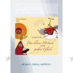 Hörbuch: Das kleine Hörbuch vom großen Glück (DAISY Edition)  von Cornelia Funke
