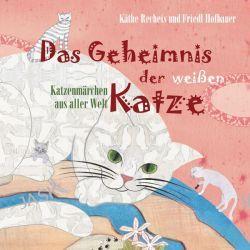 Hörbuch: Das Geheimnis der weißen Katze, 2 Audio-CDs  von Friedl Hofbauer,Käthe Recheis