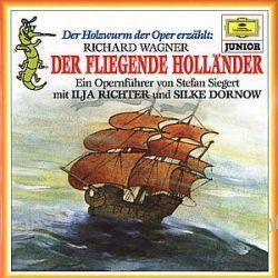Hörbuch: Der fliegende Holländer. Der Holzwurm der Oper erzählt. CD  von Richard Wagner