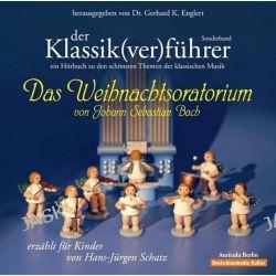 Hörbuch: Der Klassik(ver)führer 8. Sonderband: Das Weihnachtsoratorium von J. S. Bach  von Hans-Jürgen Schatz