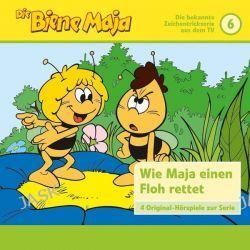 Hörbuch: Die Biene Maja 06: Wie Maja einen Floh rettet u.a.  von Eberhard Storeck,Waldemar Bonsel