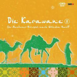 Hörbuch: Die Karawane, 2 Audio-CDs. Tl.1  von Wilhelm Hauff