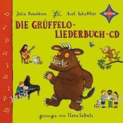 Hörbuch: Die Grüffelo-Liederbuch-CD  von Julia Donaldson,Axel Scheffler