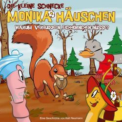 Hörbuch: Die kleine Schnecke Monika Häuschen 34: Warum verbuddeln Eichhörnchen Nüsse?  von Kati Naumann