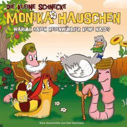 Hörbuch: Die kleine Schnecke Monika Häuschen 32. Warum haben Regenwürmer keine Nase?  von Kati Naumann