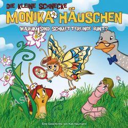 Hörbuch: Die kleine Schnecke Monika Häuschen 28. Warum sind Schmetterlinge bunt?  von Kati Naumann