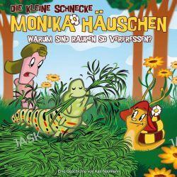 Hörbuch: Die kleine Schnecke Monika Häuschen 27. Warum sind Raupen so verfressen?  von Kati Naumann