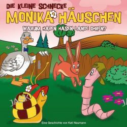 Hörbuch: Die kleine Schnecke Monika Häuschen 23: Warum haben Hasen lange Ohren?  von Kati Naumann