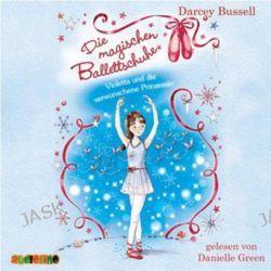 Hörbuch: Die magischen Ballettschuhe 01. Violetta und die verwunschene Prinzessin  von Darcey Bussell