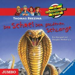 Hörbuch: Die Knickerbockerbande. Der Schrei der goldenen Schlange  von Thomas C. Brezina