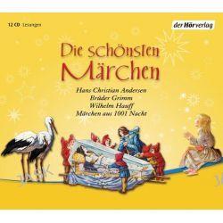 Hörbuch: Die schönsten Märchen  von Brüder Grimm,Hans Christian Andersen,Wilhelm Hauff