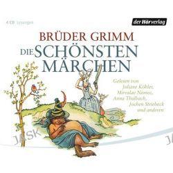 Hörbuch: Die schönsten Märchen  von Jacob Grimm,Wilhelm Grimm