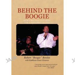 """Behind the Boogie, How I Became Guitarist for a Motown Legend by Robert """"Boogie"""" Bowles, 9781465336040."""