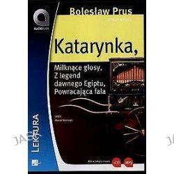 Katarynka. Milknące głosy. Z legend dawnego Egiptu. Powracająca fala - audiobook (CD) - Bolesław Prus