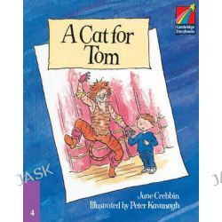 A Cat for Tom ELT Edition, Cambridge Storybooks by June Crebbin, 9780521674713.