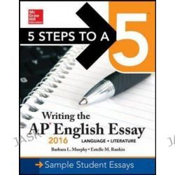 5 Steps to a 5, Writing the AP English Essay 2016 by Barbara L. Murphy, 9780071846233.