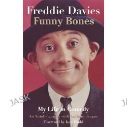 Funny Bones, My Life in Comedy by Freddie Davies, 9780992703660.