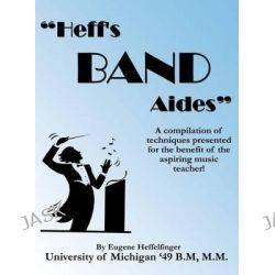Heff's Band Aides by Eugene Heffelfinger, 9781434937575.