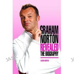 Graham Norton Revealed by Alison Bowyer, 9780233003894.