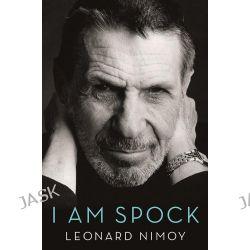 I Am Spock by Leonard Nimoy, 9780316390842.