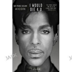 I Would Die 4 U by Toure, 9781476705491.
