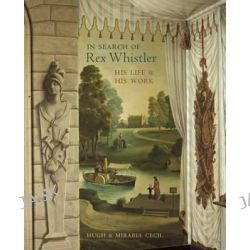 In Search of Rex Whistler, His Life and His Work by Mirabel Cecil, 9780711232303.