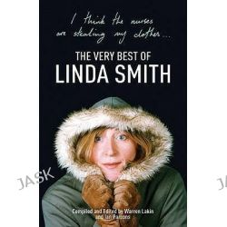 I Think the Nurses are Stealing My Clothes, The Very Best of Linda Smith by Linda Smith, 9780340938478.
